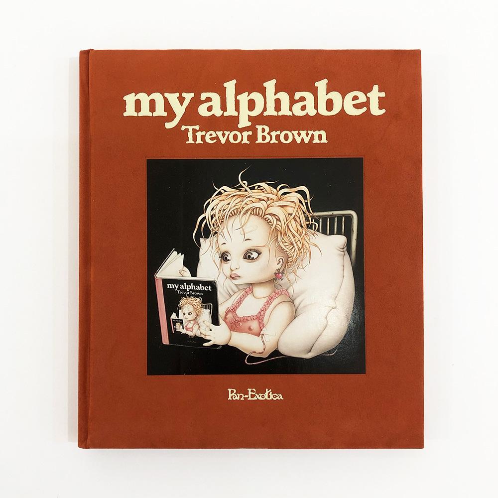トレヴァー・ブラウン画集『My alphabet』初版, Trevor Brown