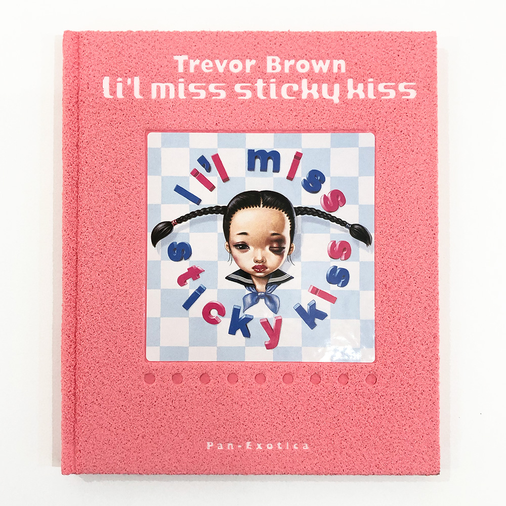 トレバー・ブラウン画集 『 Li'l miss sticky kiss 』, Trevor Brown